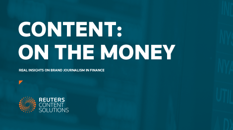 Reuters Content Solutions Report: On the Money